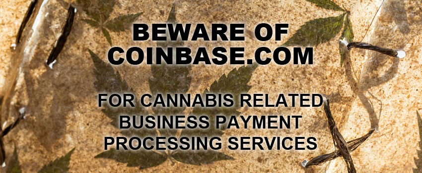 Coinbase Kills Account For Cannabis Related Payment Processing Inquiry